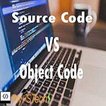 Types of Codes in Programming [ Source Code vs Object Code ]